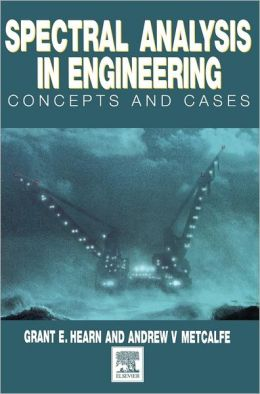 Spectral Analysis in Engineering: Concepts and Case Studies