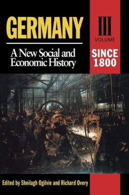 Germany Since 1800: A New Social And Economic History