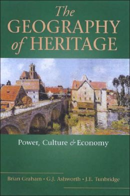 A Geography of Heritage: Power, Culture and Economy