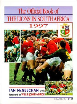 Heroes All: The Official Book of the Lions in South Africa 1997