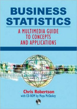 Business Statistics: A Multimedia Guide to Concepts and Applications