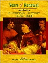 Years of Renewal: European History, 1470-1600