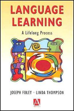 Language Learning: A Lifelong Process