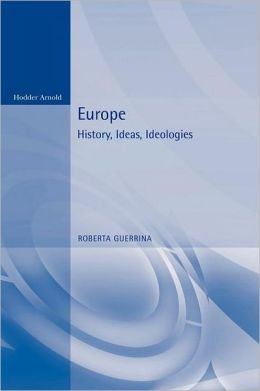 Europe: History, Ideas and Ideologies