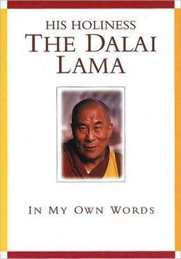 Dalai Lama: In My Own Words