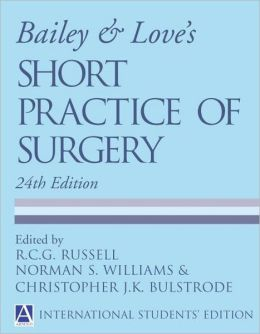 Bailey and Love's Short Practice of Surgery 24e