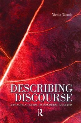Describing Discourse: A Practical Guide to Discourse Analysis