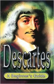 Descartes (A Beginners Guide Series)
