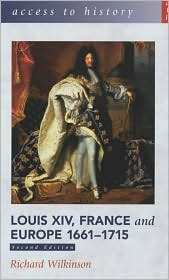 Louis XIV, France and Europe 1661-1715 (Access to History Series)