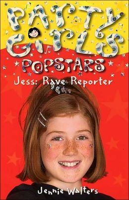 Jess (Party Girls Popstars Series): Rave Reporter