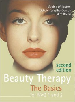 Beauty Therapy: The Basics for NVQ