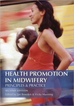 Health Promotion in Midwifery 2nd Edition: Principles and practice