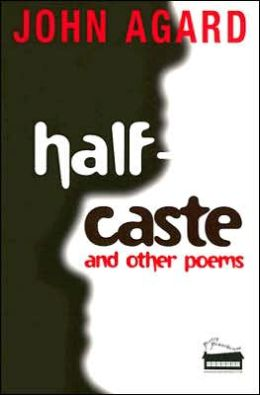 Half-Caste: And Other Poems