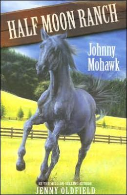 Johnny Mohawk (Horses of Half Moon Ranch Series #4)
