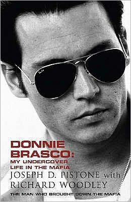 Donnie Brasco : My Undercover Life in the Mafia