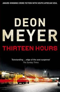 Thirteen Hours (Benny Griessel Series #2)