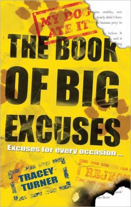 The Book of Big Excuses: Excuses for Every Occasion . . .