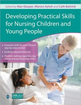 Developing Practical Skills for Nursing Children and Young People