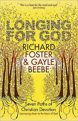 Longing for God: Seven Paths of Christian Devotion. by Richard Foster, Gayle Beebe