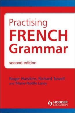 Practising French Grammar: A Workbook