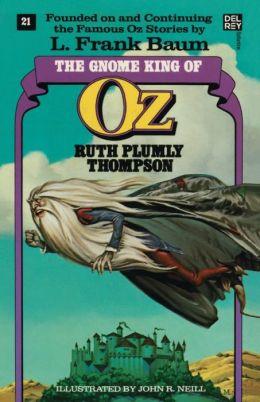 The Gnome King of Oz (Oz Series #21)