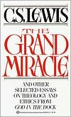 The Grand Miracle, and Other Selected Essays on Theology and Ethics