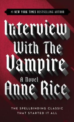 Interview with the Vampire (Vampire Chronicles Series #1)