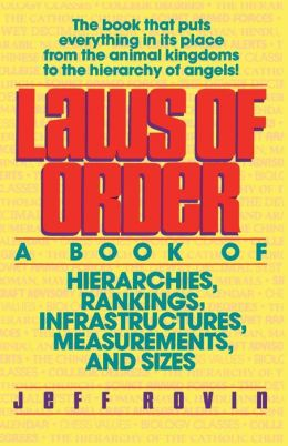 Laws of Order: A Book of Hierarchies, Rankings, Infrastructures, Measurements and Sizes