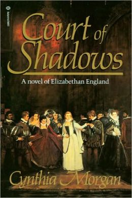 Court of Shadows: A Novel of Elizabethan England