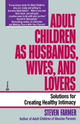Adult Children as Husbands, Wives and Lovers: A Solutions Book