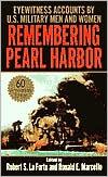 Remembering Pearl Harbor: Eyewitness Accounts by U. S. Military Men and Women