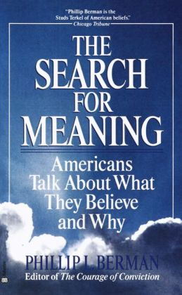Search for Meaning: Americans Talk about What They Believe and Why