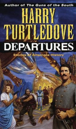 Departures: Stories of Alternate History