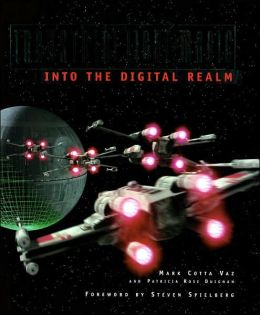 Industrial Light and Magic: Into the Digital Realm