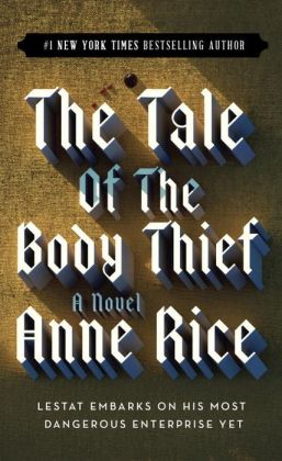 The Tale of the Body Thief (Vampire Chronicles Series #4)