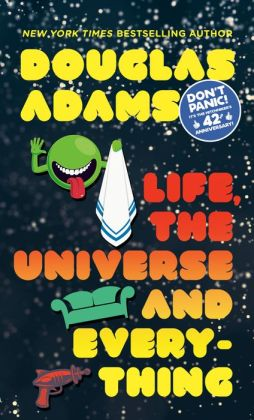 Life, the Universe and Everything (Hitchhiker's Guide Series #3)