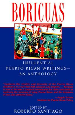 Boricuas: Influential Puerto Rican Writings--- An Anthology