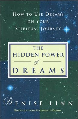 The Hidden Power of Dreams: How to use Dream's on Your Spiritual Journey