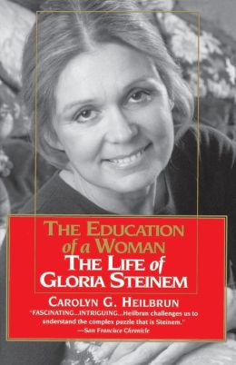 The Education of a Woman: The Life of Gloria Steinem