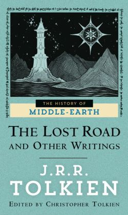 The Lost Road and Other Writings (History of Middle-Earth #5)