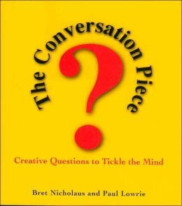 The Conversation Piece: Creative Questions to Tickle the Mind
