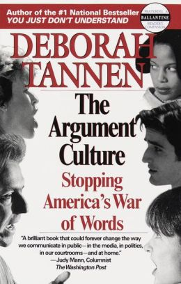The Argument Culture: Stopping America's War of Words