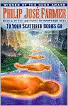 To Your Scattered Bodies Go (Riverworld Series #1)