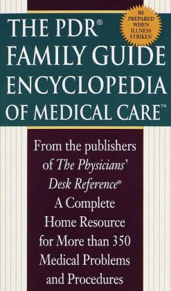 The PDR Family Guide Encyclopedia of Medical Care
