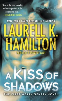 A Kiss of Shadows (Meredith Gentry, Book 1) Laurell K. Hamilton