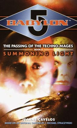 Babylon 5, Summoning Light (The Passing of the Techno-Mages Series Book 2)