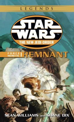 Star Wars The New Jedi Order #15: Force Heretic I: Remnant