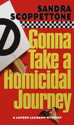 Gonna Take a Homicidal Journey (Lauren Laurano Series #5)