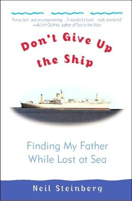 Don't Give up the Ship: Finding My Father While Lost at Sea
