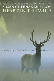 Heart in the Wild: A Journey of Self-Discovery with Animals of the Wilderness